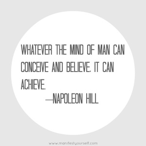 Whatever-the-mind-of-man-can-conceive-and-believe-it-can-achieve-Napoleon-Hill